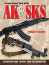 Gun Digest Book of AK & SKS (eBook): A Complete Guide to Guns, Gear and Ammunition